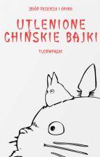 Utlenione Chińskie Bajki by TlenWPaski