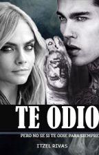 Te Odio Pero No Se Si Te Odie Para Siempre by ItzelRivas6