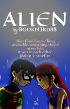 Alien (A Starfire and Robin Fanfiction) by BookN3rd88
