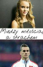 Między miłością a strachem.|| Arek Milik by FootballP