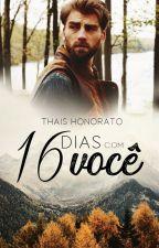 16 Dias Com Você by ThaiHonorato