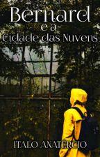 Bernard e a Cidade Das Nuvens by ItaloAnatercioS