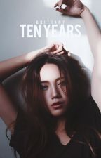 Ten Years by iwearheelys