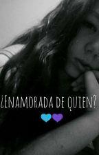 ¿Enamorada De  Quien?  by itssunicorm