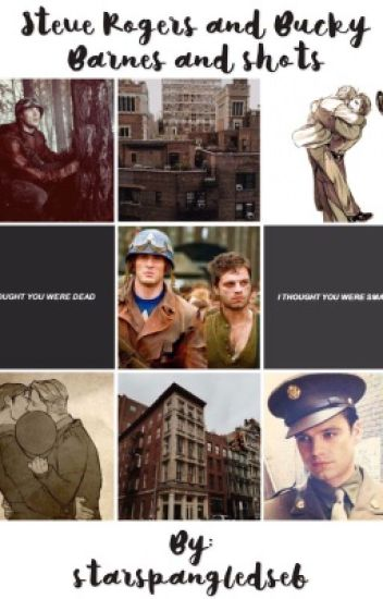 Steve Rogers and Bucky Barnes one shots - Maggie-May - Wattpad