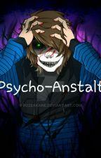 Psycho-Anstalt// Youtuber FF by T_KleinerFratz
