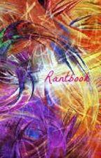 Rantbook by FleurDePassion32
