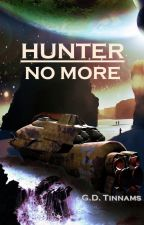 Hunter No More by GDTinnams