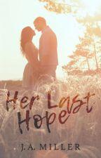 Her Last Hope by ohiostategirl07