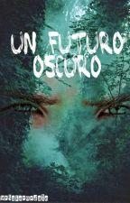 Un futuro oscuro by nuriaherondale