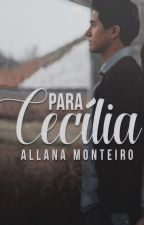Para Cecília by allimonteiro