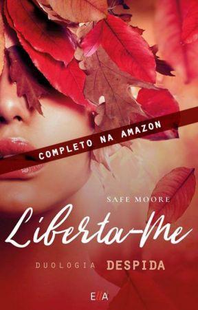 Liberta-me   Duologia Despida [COMPLETO NA AMAZON] by safemoore