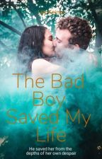 The Bad Boy Saved My Life by uknown0004
