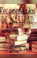 Recomendados de Wattpad  by may_be_may