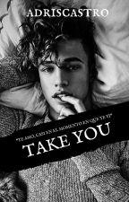 Take you {Cameron Dallas y tu } by adriscastro