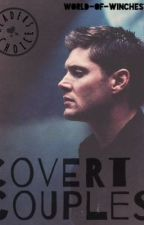 Covert Couples: A Dean Winchester FanFic by world-of-winchester