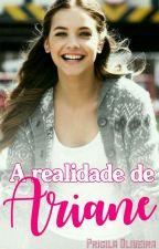 A realidade De Ariane [EM MAIO] by Pryoliviier