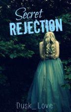 Secret Rejection by Dusk_Love