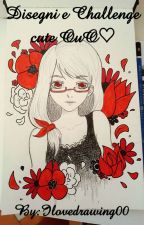 Disegni e Challenge cute OuO♡ by Ilovedrawing00