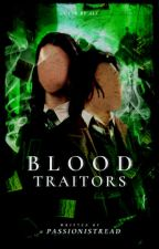 Blood Traitors (Sirius y tú)  by PassionistRead