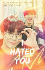 I Hated You [HyungWonho FanFic] by LoveKpopPortugal_14