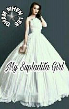 My Supladita girl  by DHAM_MHEN_LEE