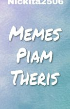 Memes Piam Theris by Nickita2506