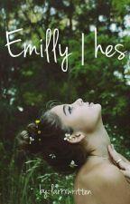 Emilly || hes by larrxwritten