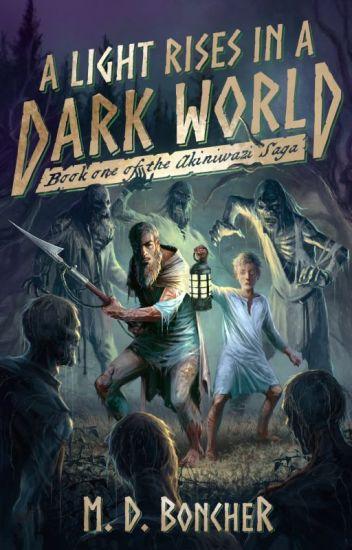 A Light Rises in a Dark World