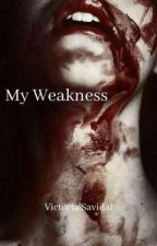 My Weakness by Bridcky