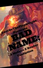 Bad Name (McCree X Reader) by Hetalian4Evr