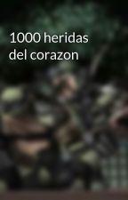 1000 heridas del corazon by karaioruku