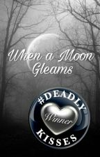 When a Moon Gleams by spacethyme
