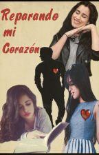 Reparando mi Corazón /Camren/ by Just_Batwoman