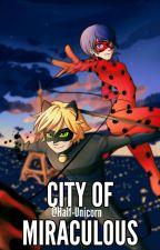 City Of Miraculous by Half-Unicorn