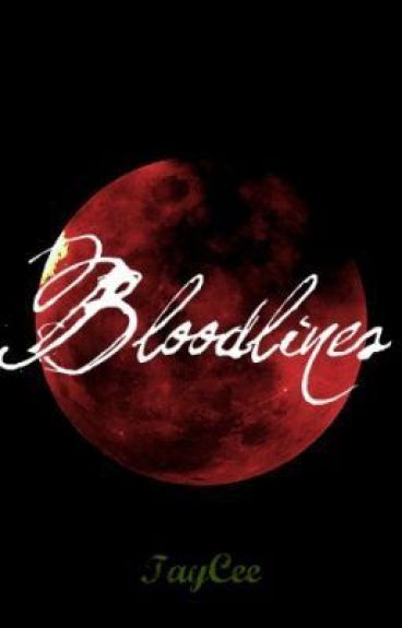 Bloodlines by TayCee