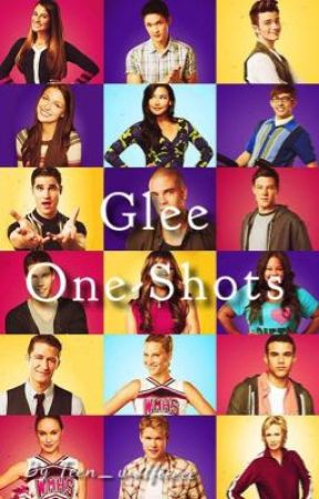 Glee One-Shots by teen_wolfieeee