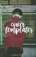 [ Cover Templates ] + entries by Alexis_Trash