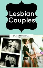 Lesbian Couples  by BrittanaHeYa8