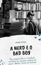 A Nerd E O Bad Boy ||Livro °1|| Revisando by Ane_Souza