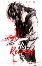 His Revenge by TheAshtone
