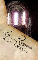 La Reyna (Book Two of The Trastámara Series) by KM_Guerin