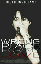 Wrong place for my love||JiKook. by OhSeHunViolame