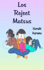 Los Reject Matsus by Haruhi-Haruno