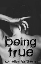Being True by 3dream_writer3