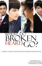 WHERE DO BROKEN HEARTS GO? A M2M  NOVEL - COMPLETED  #Wattys2017 by FrancisAlfaro