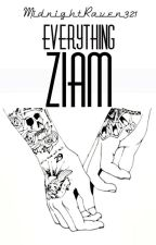 Everything Ziam by MidnightRaven321