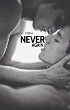 Never Again (boyxboy) by RFRallos