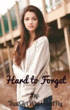 Hard to Forget by ThatGirlWhoCouldFly