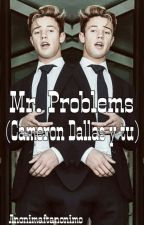 Mr. Problems (Cameron Dallas y tu) by anonimaftanonimo